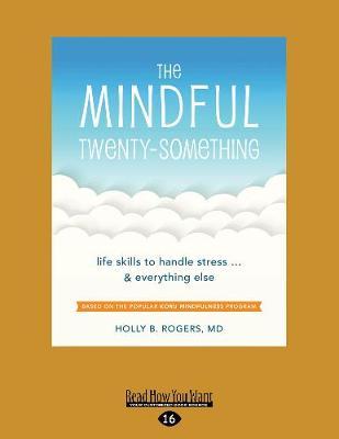The Mindful Twenty-Something: Life Skills to Handle Stress...and Everything Else (Paperback)