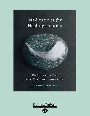 Meditations for Healing Trauma: Mindfulness Skills to Relieve Post-Traumatic Stress (Paperback)