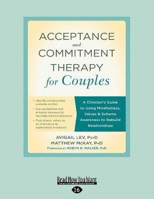 Acceptance and Commitment Therapy for Couples: A Clinician's Guide to Using Mindfulness, Values, and Schema Awareness to Rebuild Relationships (Paperback)