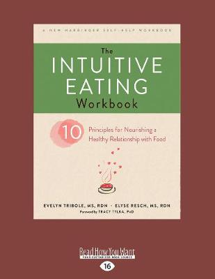 The Intuitive Eating Workbook: Ten Principles for Nourishing a Healthy Relationship with Food (Paperback)