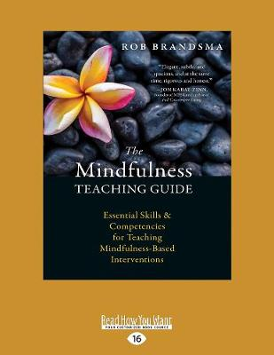 The Mindfulness Teaching Guide: Essential Skills and Competencies for Teaching Mindfulness-Based Interventions (Paperback)