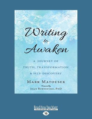 Writing to Awaken: A Journey of Truth, Transformation, and Self-Discovery (Paperback)