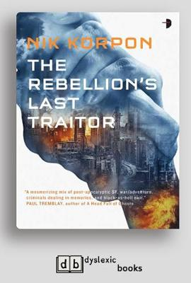 The Rebellion's Last Traitor: Book I In The Memory Thief Trilogy (Paperback)