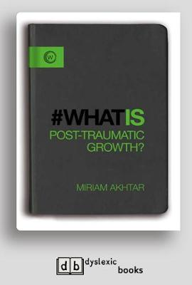 What is Post Traumatic Growth?: The Journey from Adversity to Growth (Paperback)