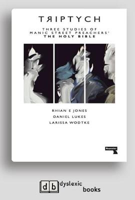 Triptych: Three Studies of Manic Street Preachers' The Holy Bible (Paperback)