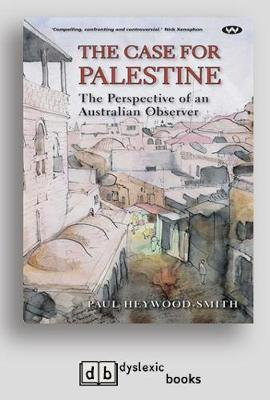 The Case for Palestine: The perspective of an Australian observer (Paperback)
