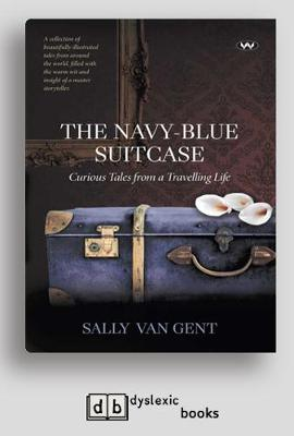 The Navy-blue Suitcase: Curious tales from a travelling life (Paperback)
