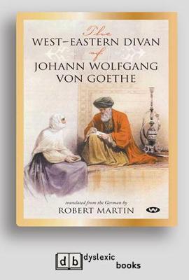 The West-Eastern Divan of Johann Wolfgang von Goethe (Paperback)