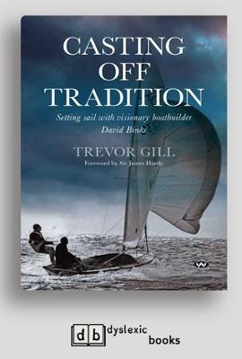 Casting Off Tradition: Setting sail with visionary boatbuilder David Binks (Paperback)