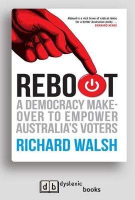 Reboot: A democracy makeover to empower Australia's voters (Paperback)