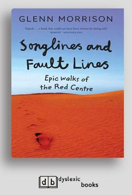 Songlines and Fault lines: Epic Walks of the Red Centre (Paperback)