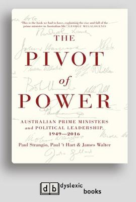 The Pivot of Power: Australian Prime Ministers and Political Leadership, 1949-2016 (Paperback)