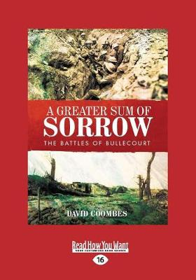 A Greater Sum of Sorrow: The Battles of Bullecourt (Paperback)