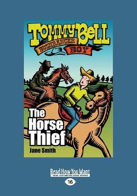 Tommy Bell Bushranger Boy: The Horse Thief (Paperback)
