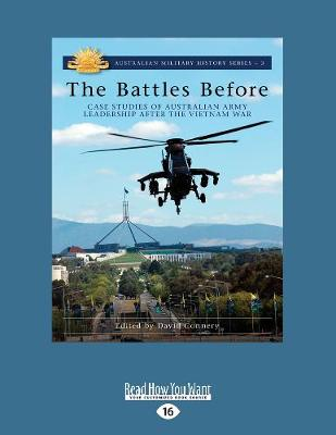 The Battles Before: Case Studies of Australian Army Leadership after the Vietnam War (Paperback)