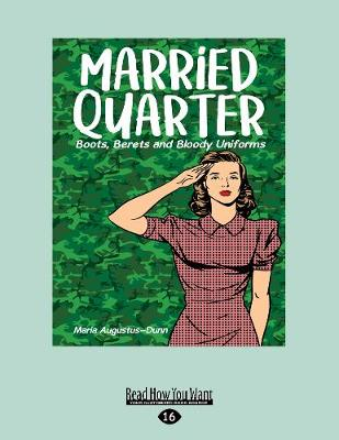 Married Quarter: Boots, Berets and Bloody Uniforms (Paperback)
