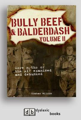 Bully Beef and Balderdash Volume II: More myths of the AIF examined and debunked (Paperback)