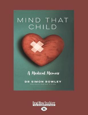 Mind that Child: A Medical Memoir (Paperback)