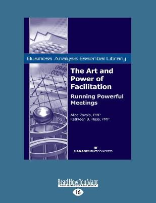 The Art and Power of Facilitation: Running Powerful Meetings (Paperback)