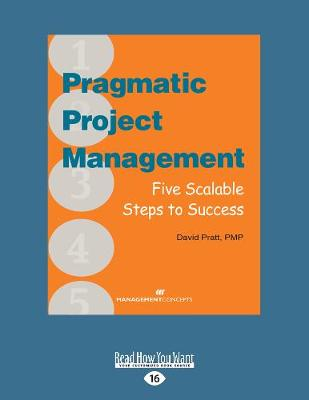 Pragmatic Project Management: Five Scalable Steps to Success (Paperback)