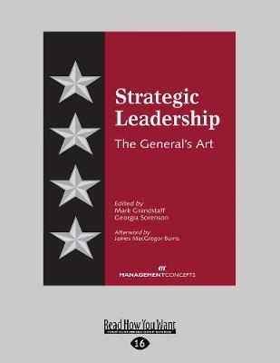 Strategic Leadership: The General's Art (Paperback)