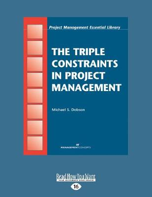 The Triple Constraints in Project Management (Paperback)