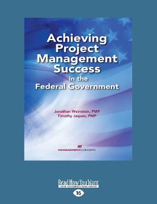 Achieving Project Management Success in the Federal Government (Paperback)