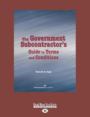 The Government Subcontractor's Guide to Terms and Conditions (Paperback)