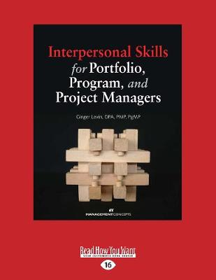 Interpersonal Skills for Portfolio, Program, and Project Managers (Paperback)