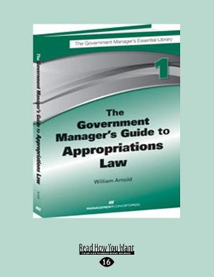 The Government Manager's Guide to Appropriations Law (Paperback)