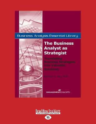 The Business Analyst as Strategist: Translating Business Strategies into Valuable Solutions (Paperback)