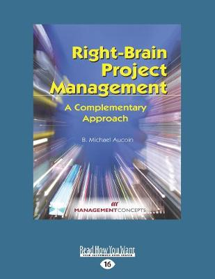 Right-Brain Project Management: A Complementary Approach (Paperback)