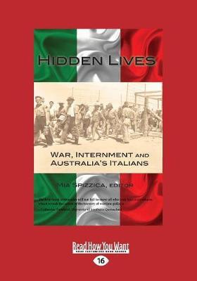 Hidden Lives: War, Internment, and Australia's Italians (Paperback)