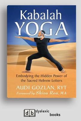 Kabalah Yoga: Embodying the Hidden Power of the Sacred Hebrew Letters (Paperback)