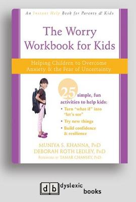 Worry Workbook for Kids: Helping Children to Overcome Anxiety and the Fear of Uncertainty (Paperback)