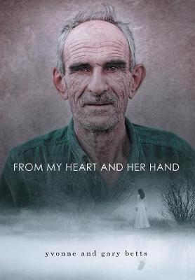 From My Heart and Her Hand (Hardback)