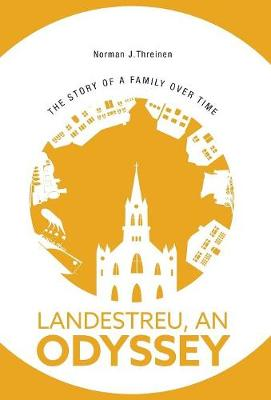 Landestreu, an Odyssey: The Story of a Family Over Time (Hardback)