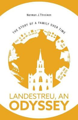 Landestreu, an Odyssey: The Story of a Family Over Time (Paperback)