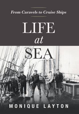 Life at Sea: From Caravels to Cruise Ships (Hardback)