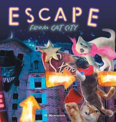 Escape from Cat City: Pepper's Incredible Adventure (Hardback)