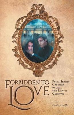 Forbidden to Love: Pure Hearts Crushed under the Law of Celibacy (Paperback)