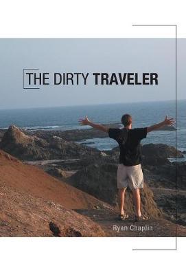 The Dirty Traveler (Hardback)