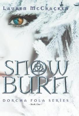 Snow Burn: Book One of the Dorcha Fola Series (Hardback)