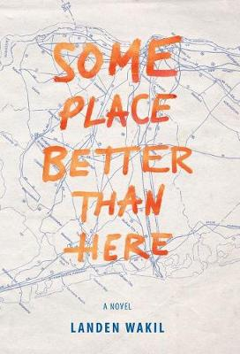 Some Place Better Than Here (Hardback)