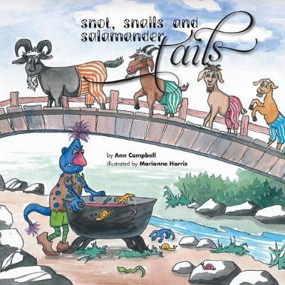 Snot, Snails and Salamander Tails (Paperback)