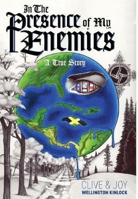 In the Presence of My Enemies: A True Story (Hardback)