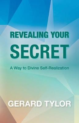 Revealing Your Secret: A Way to Divine Self-Realization (Paperback)