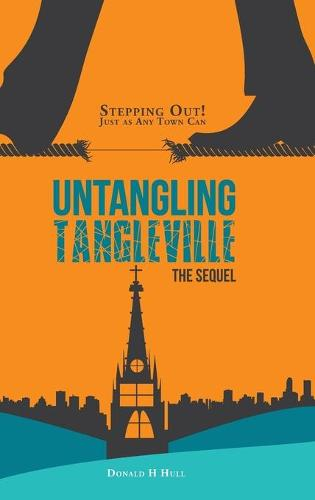 Untangling Tangleville: Stepping Out! Just as Any Town Can (Hardback)