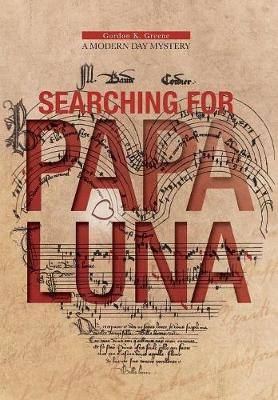 Searching for Papa Luna: A Modern Day Mystery (Hardback)
