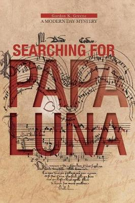 Searching for Papa Luna: A Modern Day Mystery (Paperback)